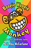 Boogie Woogie Monkey: (and Other Bedtime Tales) (and off you went to the woods) (Volume 4)