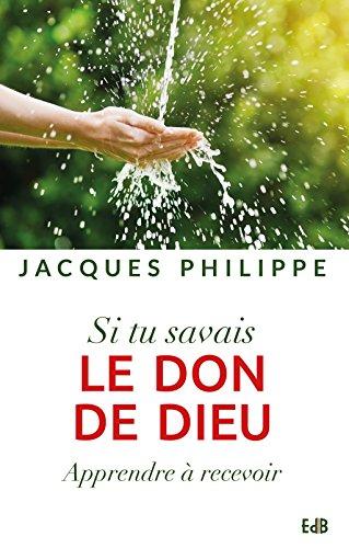 si-tu-savais-le-don-de-dieu-apprendre-a-recevoir-edb-french-edition