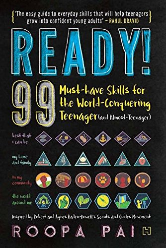 Ready!: 99 Must-have Skills for the World-Conquering Teenager (and Almost-Teenager)