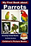 img - for My First Book about Parrots - Amazing Animal Books - Children's Picture Books book / textbook / text book