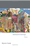Radioactive Starlings: Poems (Princeton Series of Contemporary Poets)
