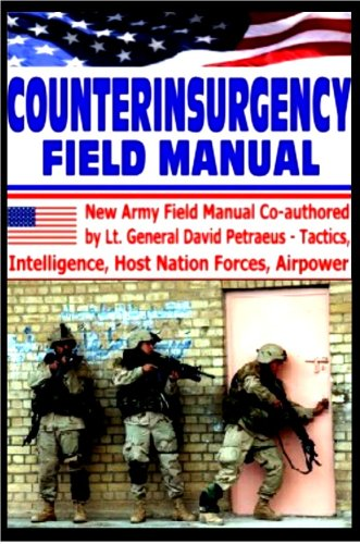 Counterinsurgency Field Manual - Tactics, Intelligence, Host Nation Forces, Airpower