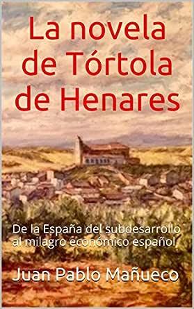 La novela de Tórtola de Henares: De la España del subdesarrollo al ...