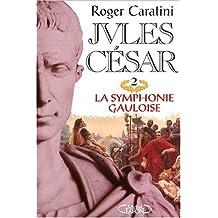 Jules cesar t2-symphonie gauloise