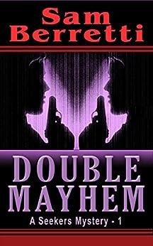 Double Mayhem (A Seekers Mystery Book 1) by [Berretti, Sam]