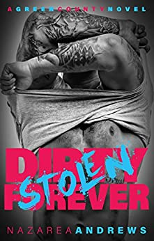 Dirty Stolen Forever (Green County Book 2) by [Andrews, Nazarea]