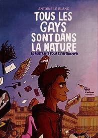 Tous les gays sont dans la nature par Antoine Leblanc