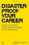 Disaster Proof Your Career, Patrick Forsyth, 0749459549