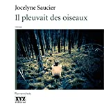 Il pleuvait des oiseaux [And the Birds Rained Down] | Jocelyne Saucier