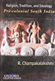 img - for Religion, Tradition, and Ideology: Pre-colonial South India (Oxford Collected Essays) book / textbook / text book