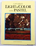 Capturing Light and Color with Pastel, Doug Dawson, 0891346783