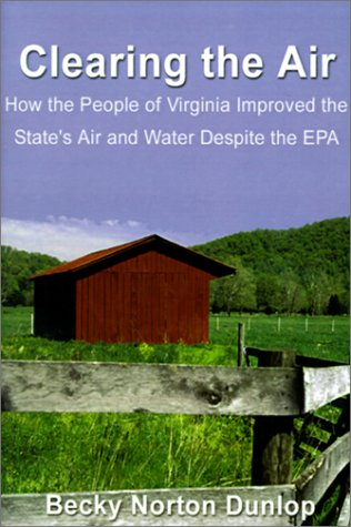 Read Online Clearing the Air : How the People of Virginia Improved the State's Air and Water Despite the EPA pdf epub