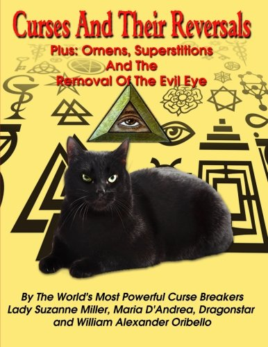 Curses And Their Reversals - Plus: Omens, Superstitions And The Removal Of The Evil Eye