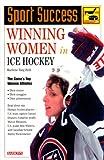 Winning Women in Ice Hockey, Marlene Targ Brill, 0764111159