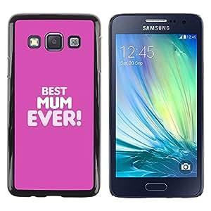 FECELL CITY // Duro Aluminio Pegatina PC Caso decorativo Funda Carcasa de Protección para Samsung Galaxy A3 SM-A300 // Best Mom Mum Ever Mother Mothers