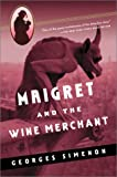 Maigret and the Wine Merchant (Maigret Mystery Series)