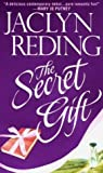 The Secret Gift, Jaclyn Reding, 0451209567