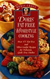 Doris' Fat-Free Homestyle Cooking: Over 175 Fat-Free and Ultra Lowfat Recipes for Delicious, Guilt-Free Dishes