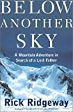 Below Another Sky: A Mountain Adventure in Search