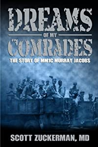 Dreams of My Comrades: The Story of MM1C Murray Jacobs from Sunbury Press, Inc.