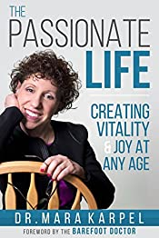 The Passionate Life : Creating Vitality & Joy at Any Age