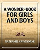 A Wonder-Book for Girls and Boys, , 1594624070