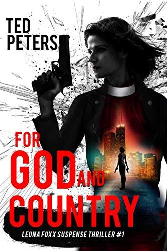 For God and Country: Leona Foxx Suspense Thriller #1 (Volume 1)