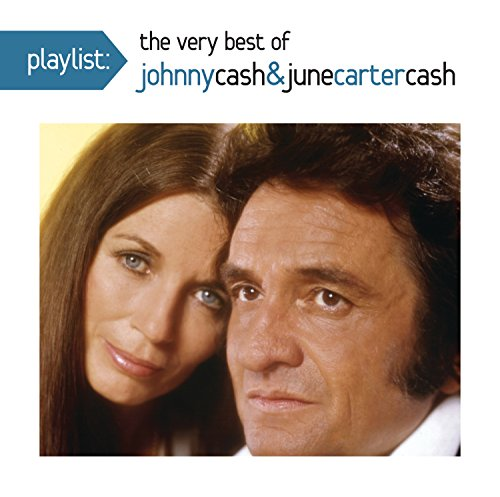 Playlist: The Very Best Johnny Cash and June Carter Cash (Playlist The Very Best Of Johnny Cash)