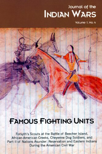 FAMOUS FIGHTING UNITS, Volume 1, No. 4 (Journal of the Indian Wars) pdf epub