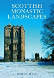 Scottish Monastic Landscapes, Derek Hall, 0752440128