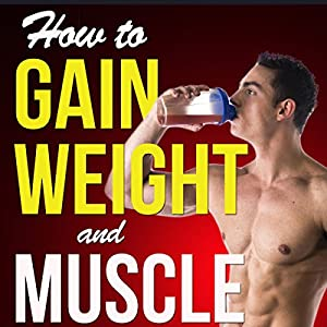 How to Gain Weight and Muscle on a Liquid Diet Audiobook