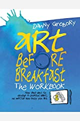 Art Before Breakfast: The Workbook Diary