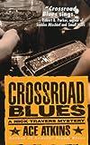 Crossroad Blues (Nick Travers Mysteries)