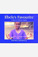 Ebele's Favourite: A Book of African Games Paperback