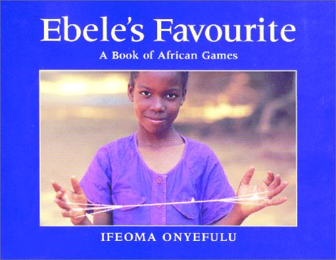 Books : Ebele's Favourite: A Book of African Games