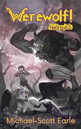 Michael-Scott Earle - Werewolf!: Hell High Book 3