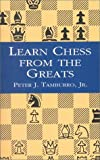 Learn Chess from the Greats, Peter Tamburro, 048641373X