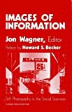 Images of Information : Still Photography in the Social Sciences, , 0803910886