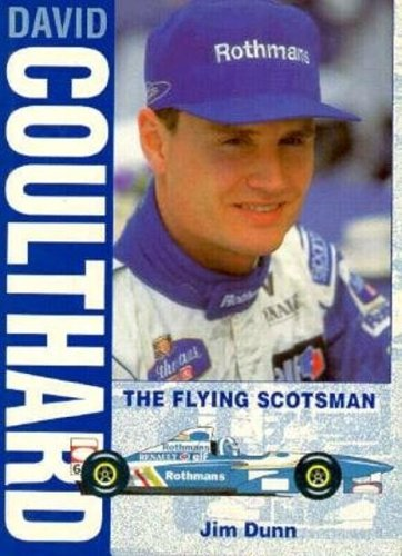 David Coulthard   The Flying Scotsman