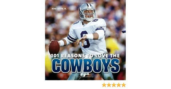 101 Reasons to Love the Cowboys: Amazon.es: Green Jr, Ron ...