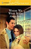 img - for Where We Were Born (Harlequin Superromance, No 1376) book / textbook / text book