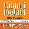 Il libro degli errori Audiobook by Gianni Rodari Narrated by Lunetta Savino