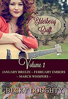Elderberry Croft: Volume 1: January Breeze, February Embers, March Whispers by [Doughty, Becky]