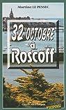 32 octobre à Roscoff par Le Pensec