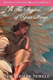 In the Shadow of Your Wings, Sue Sewell, 0975904981