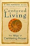 Centered Living, M. Basil Pennington, 0764804952