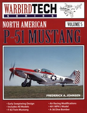 North American P-51 Mustang - Warbird Tech Vol. 5