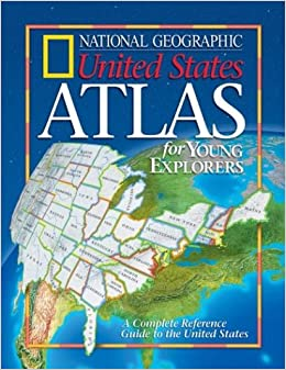 National Geographic United States Atlas For Young Explorers New - Ographic map us