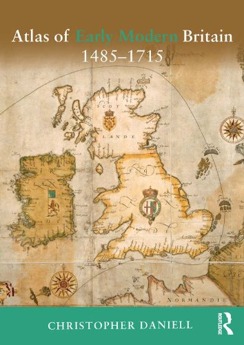 Atlas of Early Modern Britain, 1485-1715