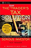 The New Trader's Tax Solution, Ted Tesser and Marketplace Books Staff, 0471209996